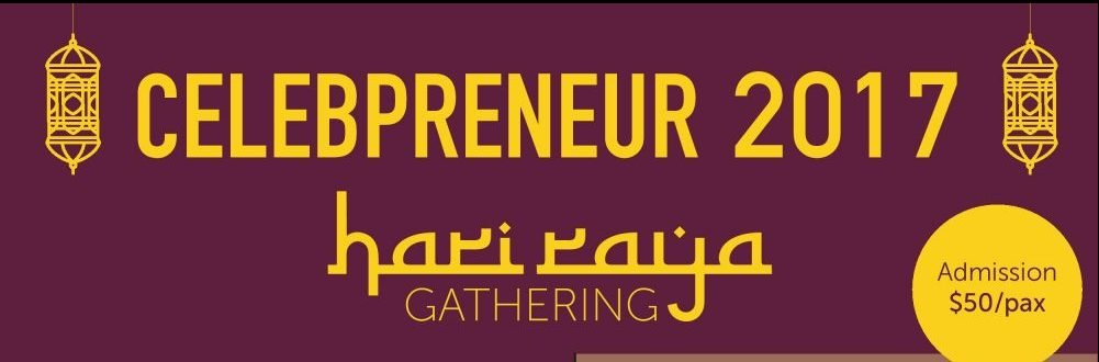 Celebpreneur 2017: Hari Raya Gathering